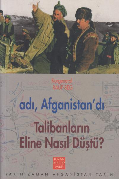 Adı, Afganistan'dı Talibanların Eline Nasıl Düştü? - Rauf Beg