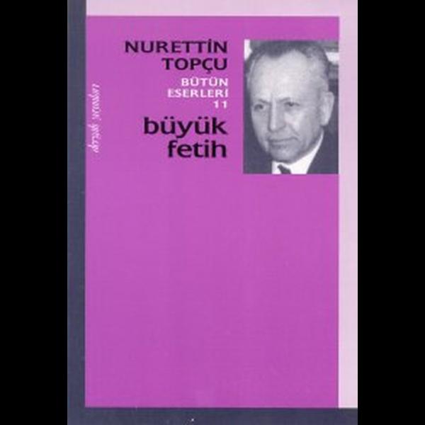 Büyük Fetih - Nurettin Topçu