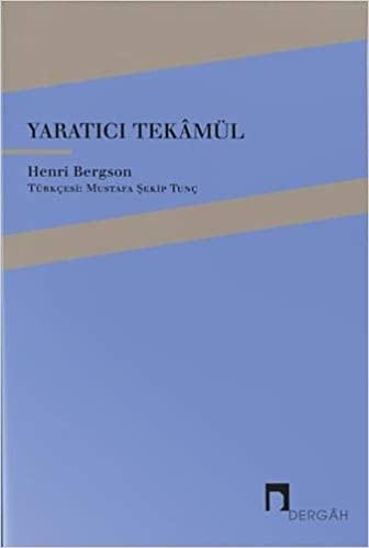 Yaratıcı Tekamül - Henri Bergson