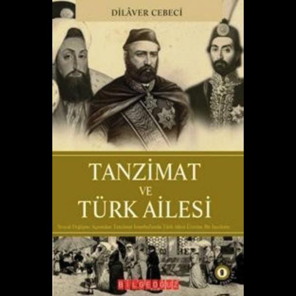 Tanzimat ve Türk Ailesi - Dilaver Cebeci