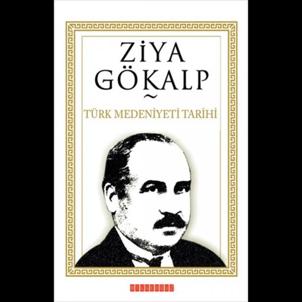 Türk Medeniyeti Tarihi - Ziya Gökalp