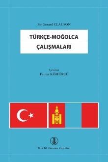 Türkçe Moğolca Çalışmaları - Fatma Kömürcü