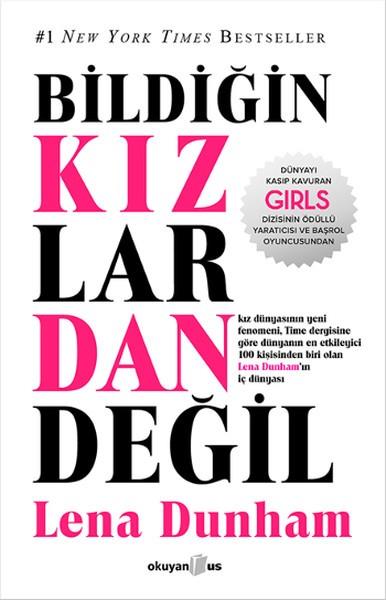 Bildiğin Kızlardan Değil - Lena Dunham