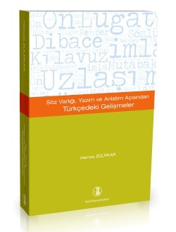 Söz Varlığı Yazım ve Anlatım Açısından Türkçedeki Gelişmeler - Hamza Zülfikar