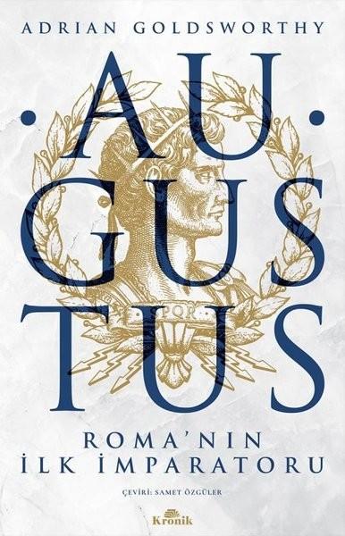 Augustus Roma'nın İlk İmparatoru - Adrian Goldsworthy