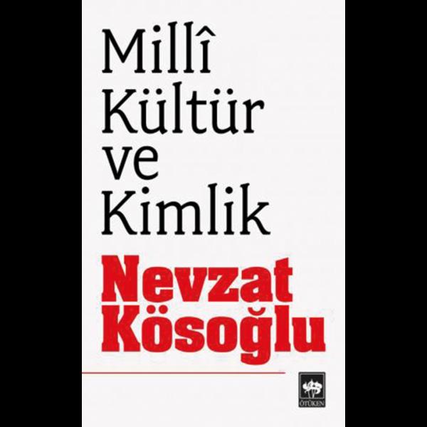 Milli Kültür ve Kimlik - Nevzat Kösoğlu