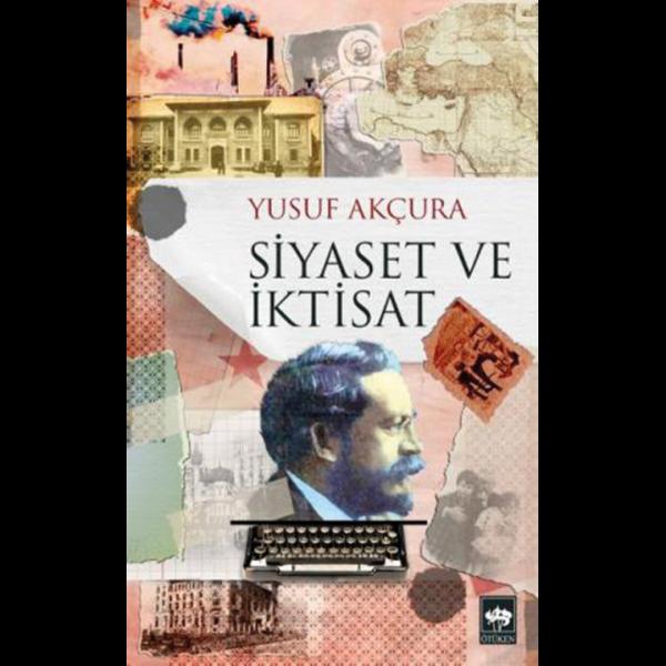 Siyaset ve İktisat - Yusuf Akçura
