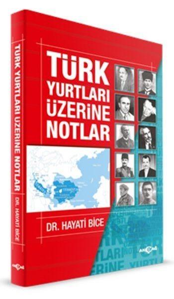 Türk Yurtları Üzerine Notlar - Hayati Bice