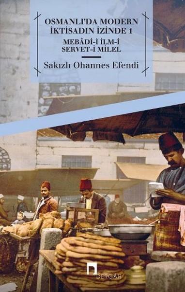 Osmanlı'da Modern İktisadın İzinde 1 - Sakızlı Ohannes Efendi