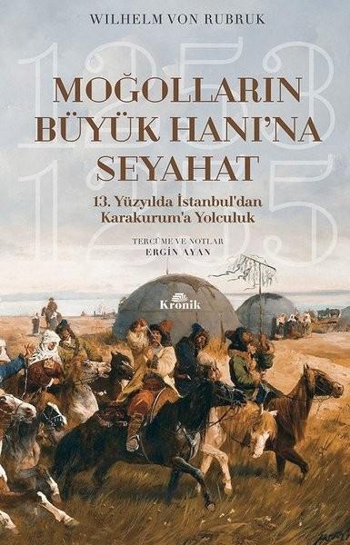 Moğolların Büyük Hanı'na Seyahat - Wilhelm v. Rubruk
