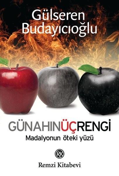 Günahın Üç Rengi ve Madalyonun Öteki Yüzü - Gülseren Budayıcıoğlu
