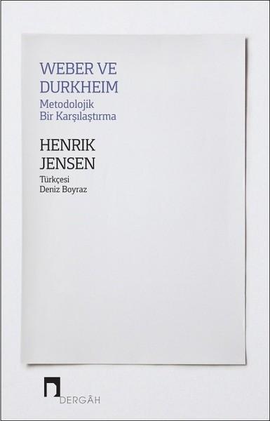 Weber ve Durkheim Metodolojik Bir Karşılaştırma - Henrik Jensen