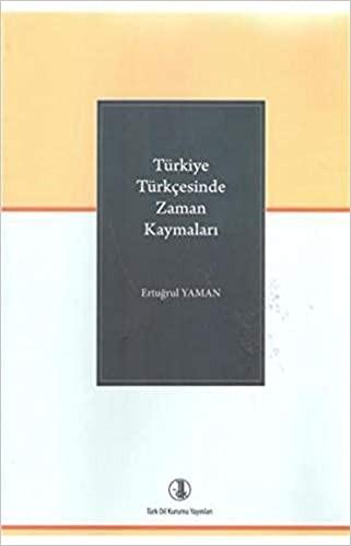 Türkiye Türkçesinde Zaman Kaymaları - Ertuğrul Yaman